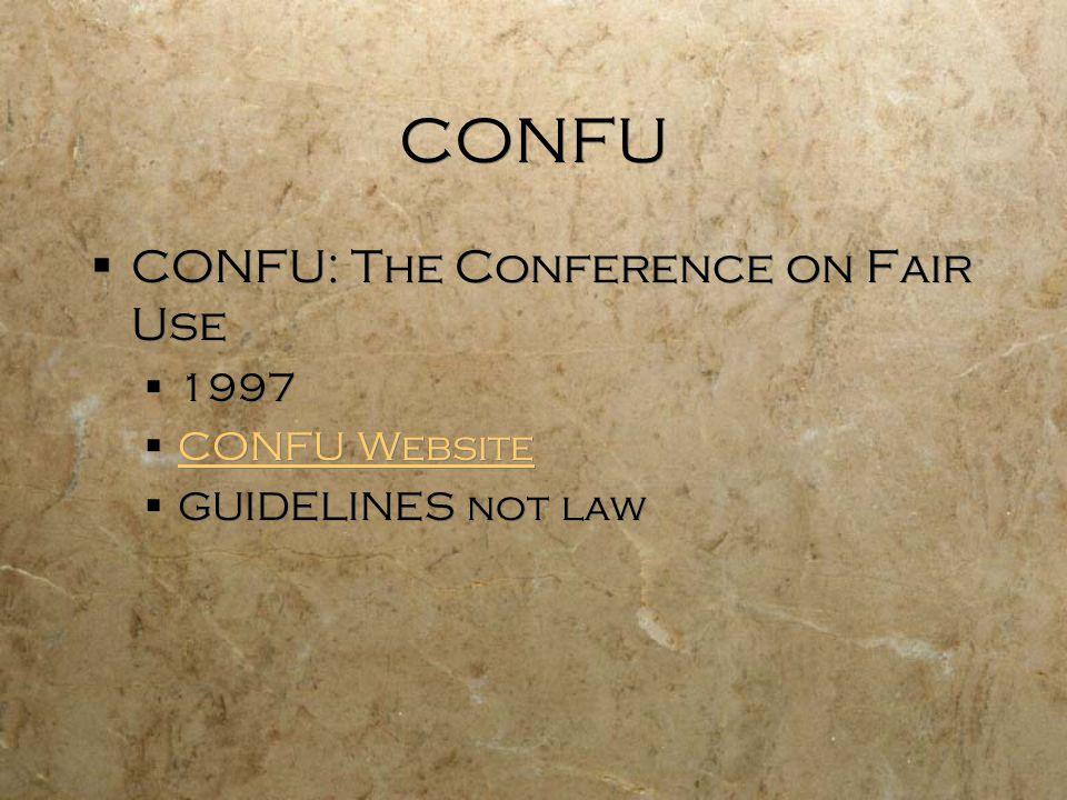 CONFU CONFU: The Conference on Fair Use 1997 CONFU Website