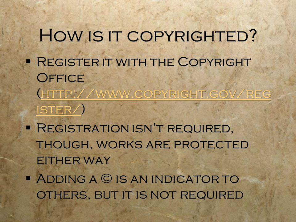 How is it copyrighted Register it with the Copyright Office (http://www.copyright.gov/register/)