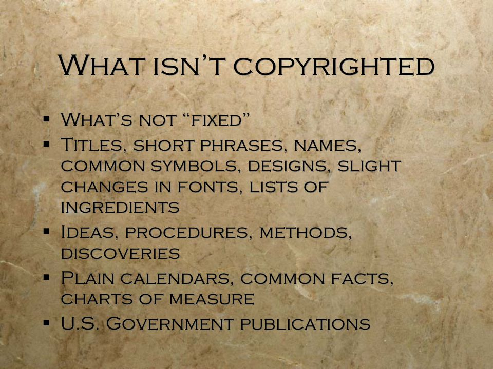 What isn't copyrighted