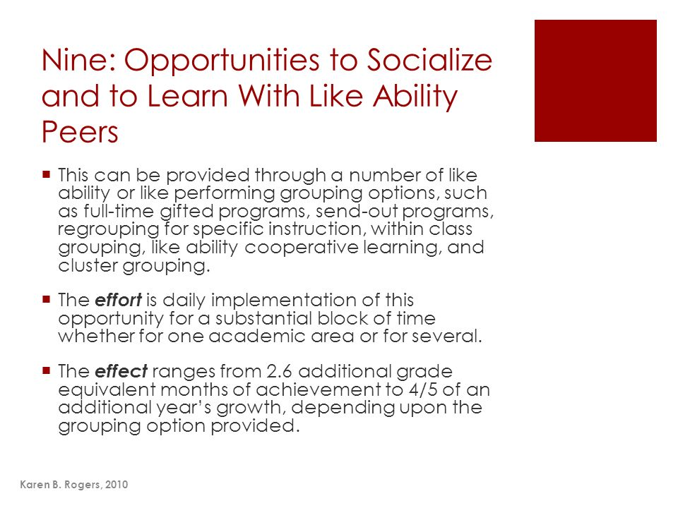 Nine: Opportunities to Socialize and to Learn With Like Ability Peers