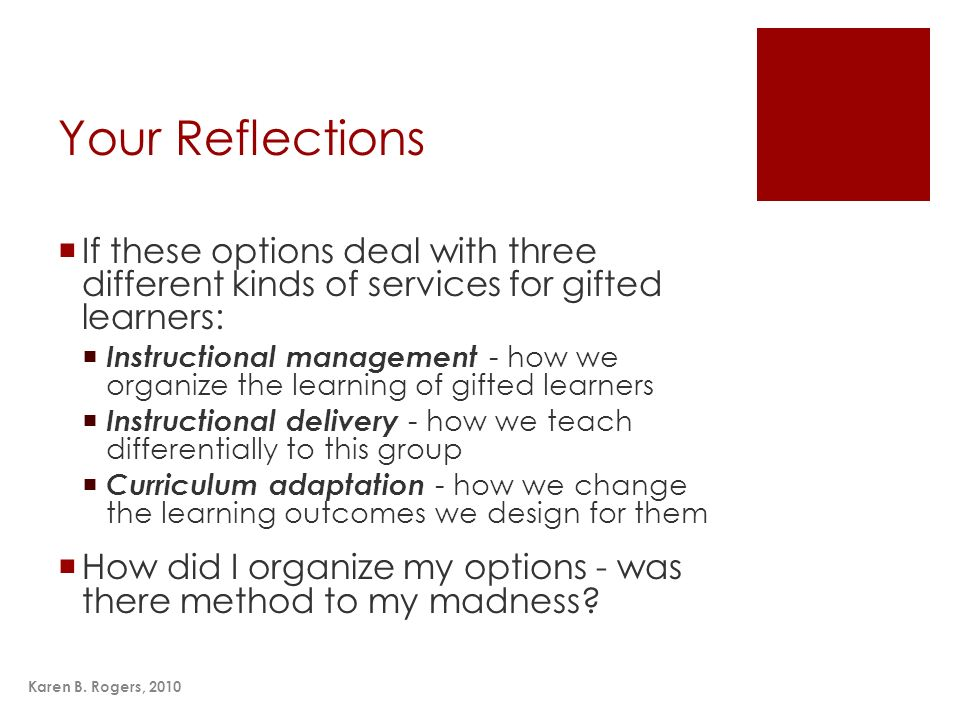 Your Reflections If these options deal with three different kinds of services for gifted learners: