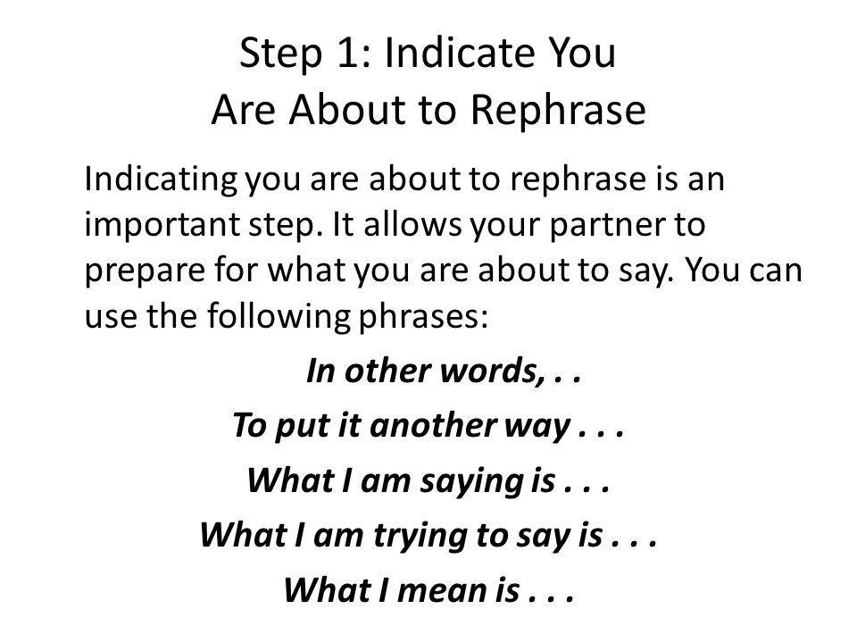 Step 1: Indicate You Are About to Rephrase