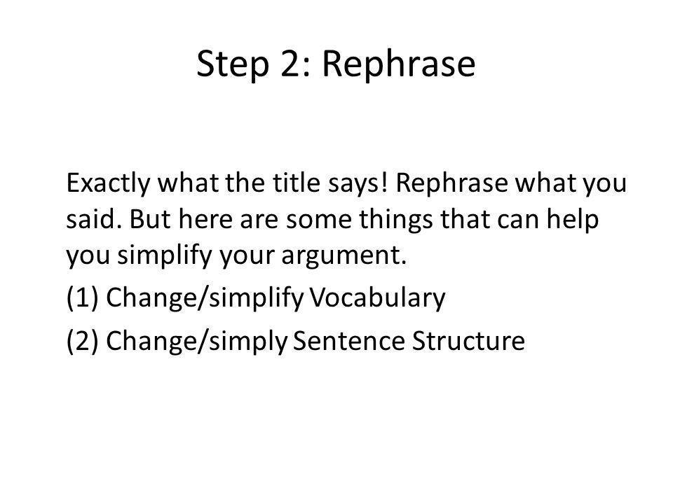Step 2: Rephrase