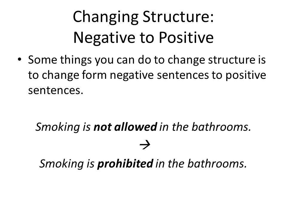 Changing Structure: Negative to Positive