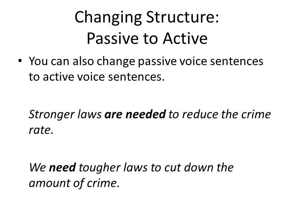Changing Structure: Passive to Active
