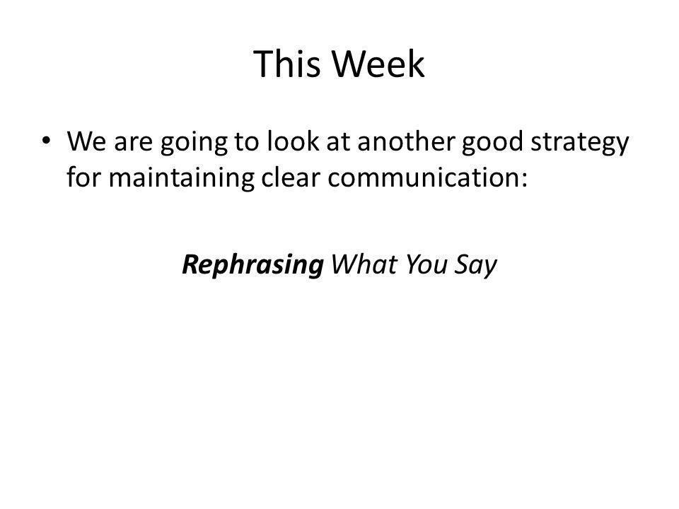 Rephrasing What You Say