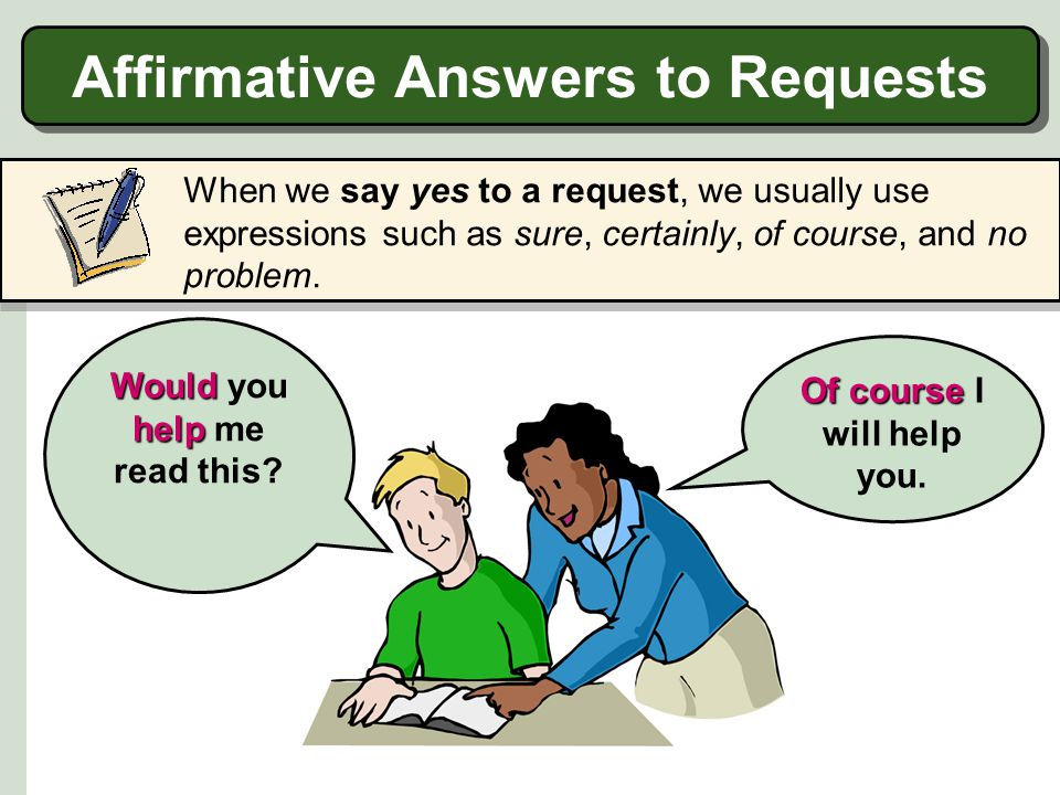 Affirmative Answers to Requests