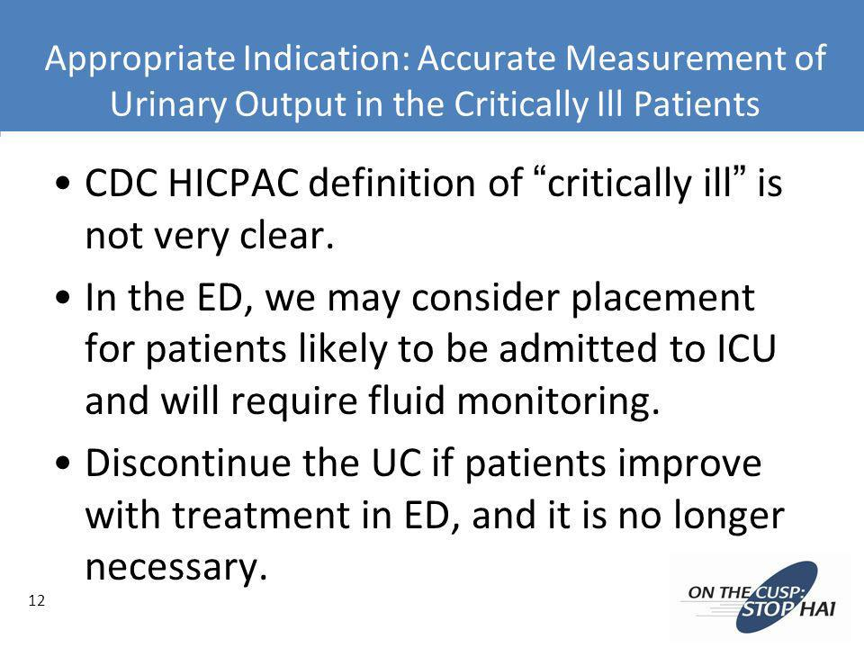 CDC HICPAC definition of critically ill is not very clear.
