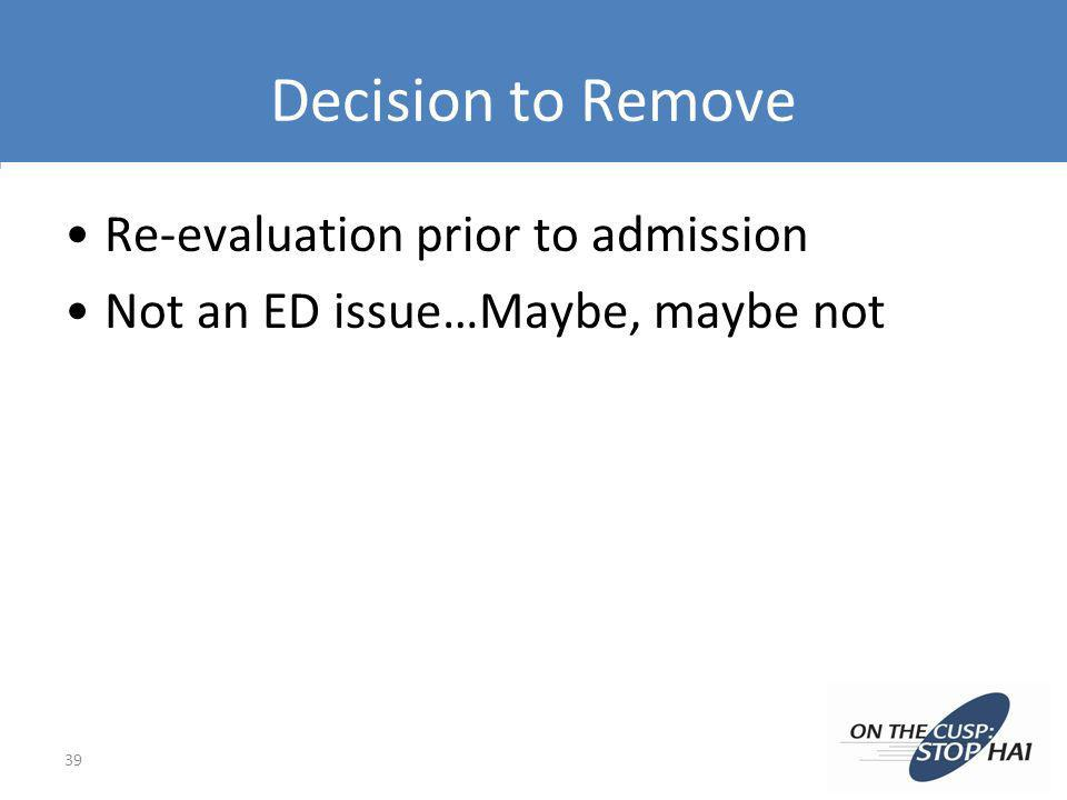 Decision to Remove Re-evaluation prior to admission