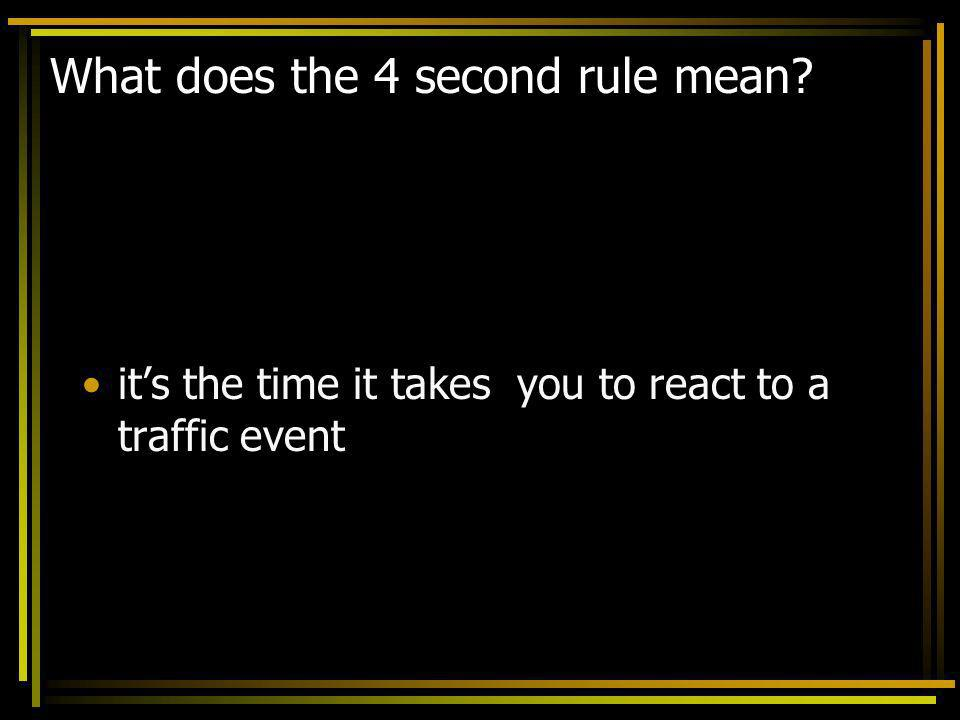 What does the 4 second rule mean