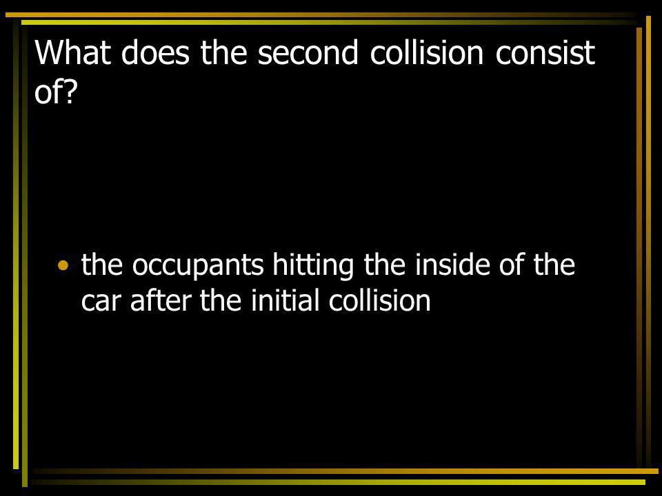 What does the second collision consist of
