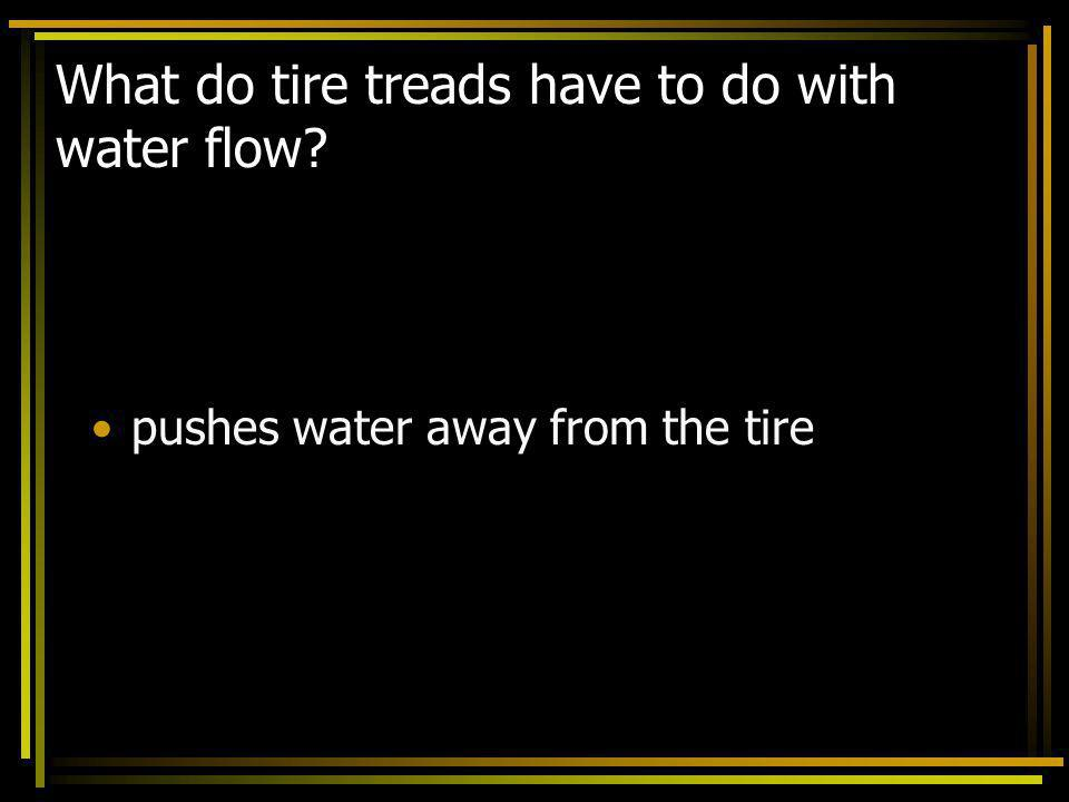 What do tire treads have to do with water flow