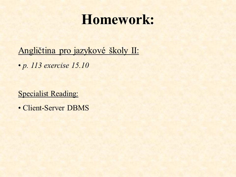 Homework: Angličtina pro jazykové školy II: p. 113 exercise 15.10