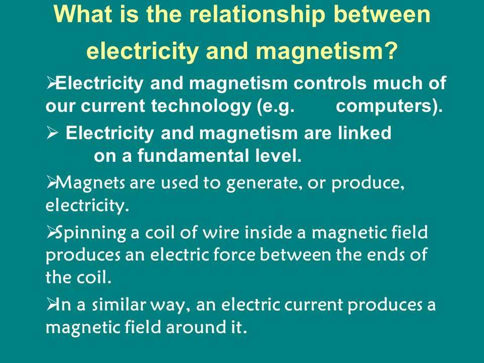 What is the relationship between electricity and magnetism