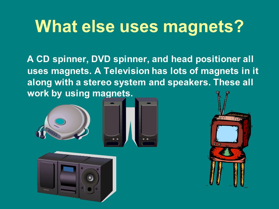 What else uses magnets