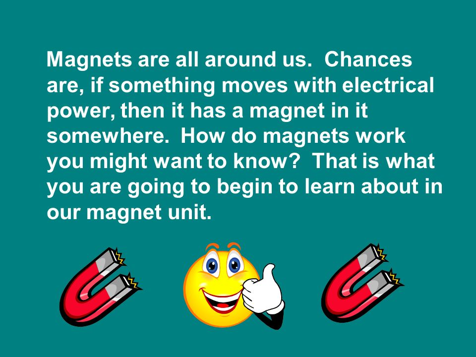 Magnets are all around us