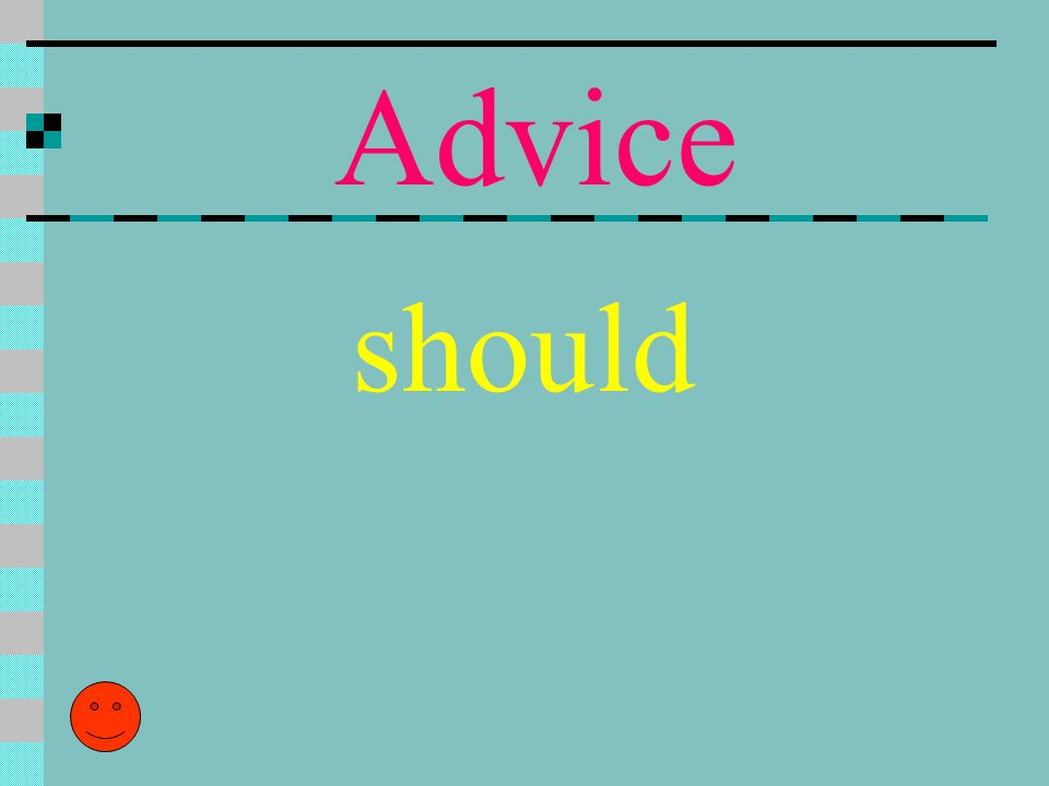 Advice should