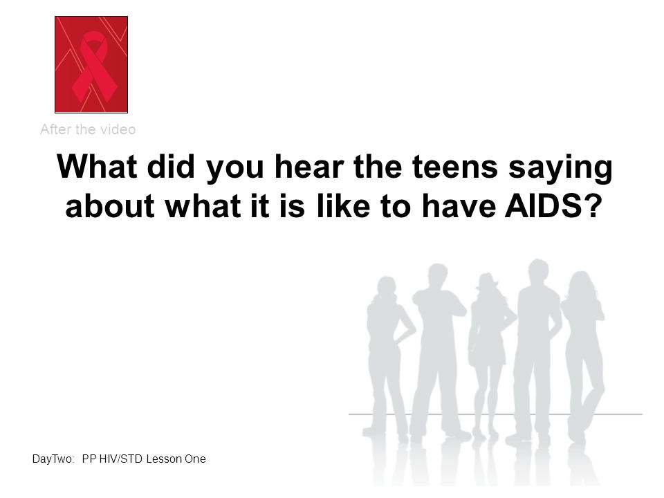 What did you hear the teens saying about what it is like to have AIDS