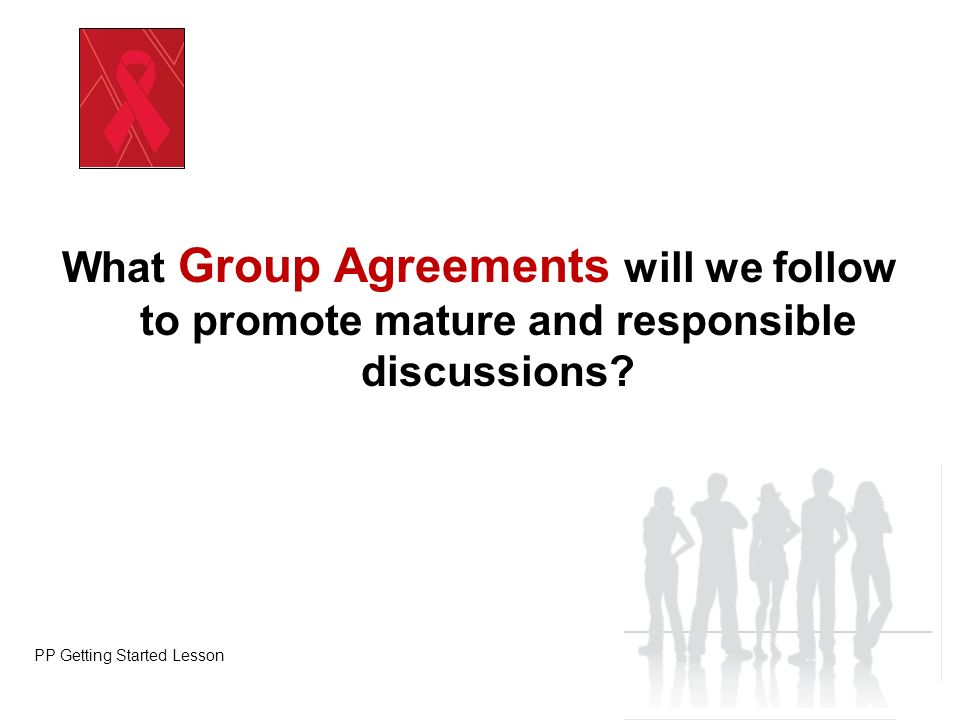 What Group Agreements will we follow to promote mature and responsible discussions