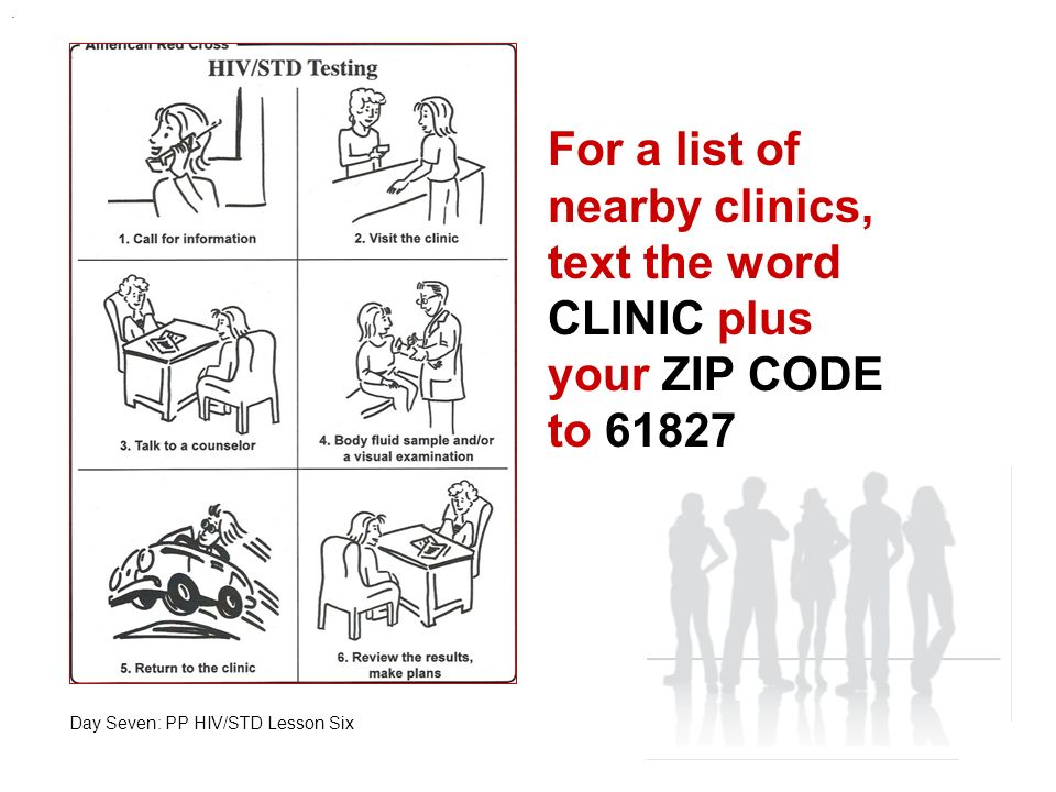 For a list of nearby clinics, text the word CLINIC plus your ZIP CODE to