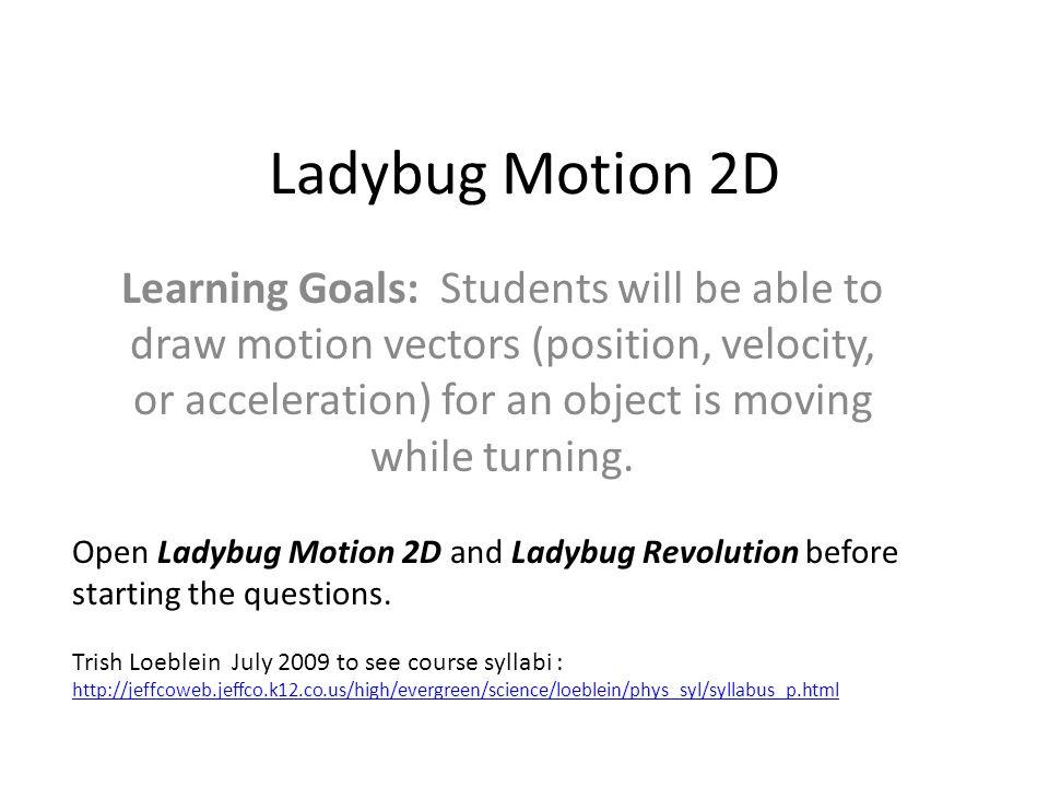 Ladybug Motion 2D