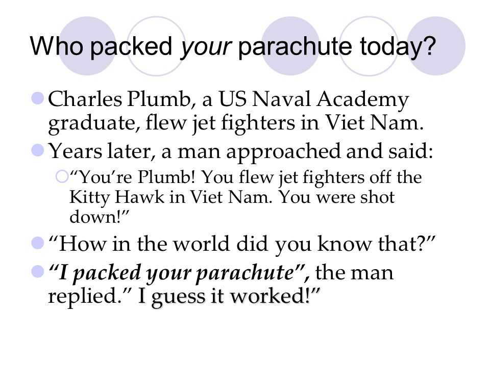 Who packed your parachute today