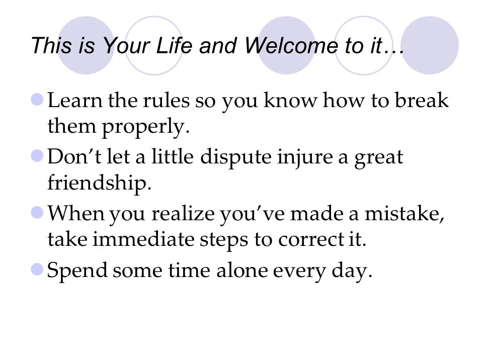 This is Your Life and Welcome to it…