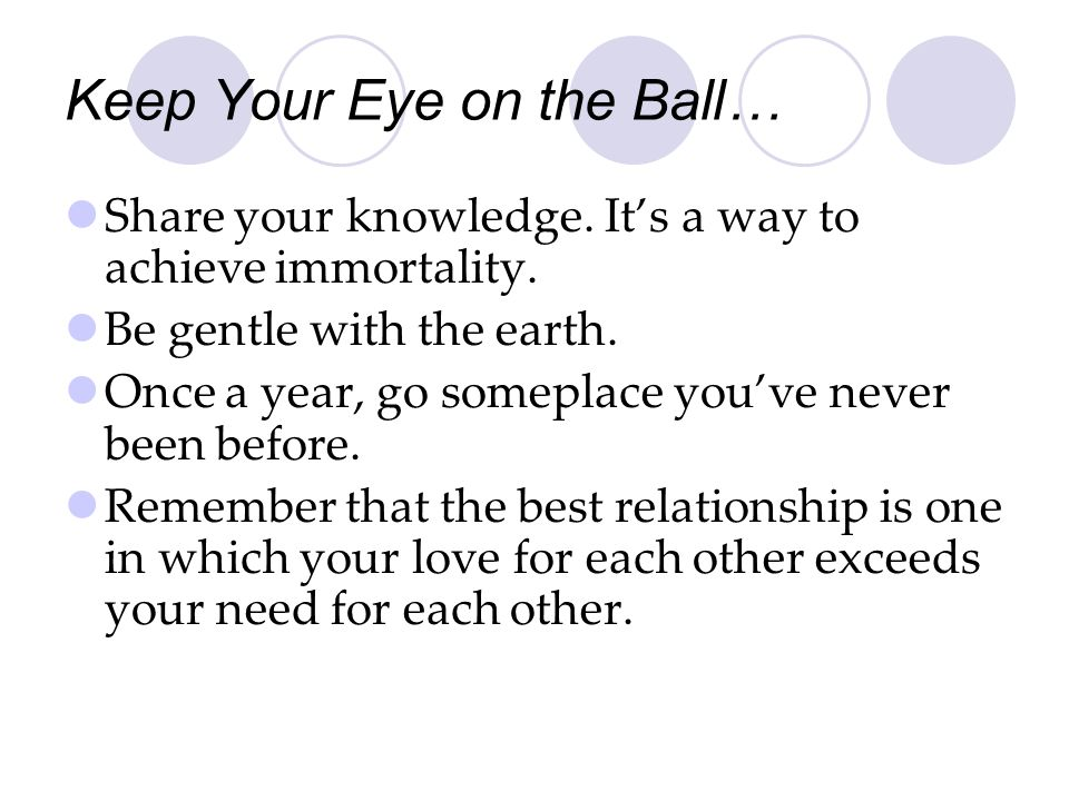 Keep Your Eye on the Ball…