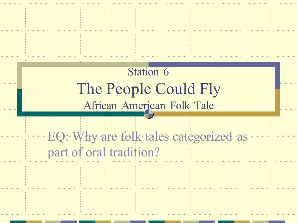 Station 6 The People Could Fly African American Folk Tale