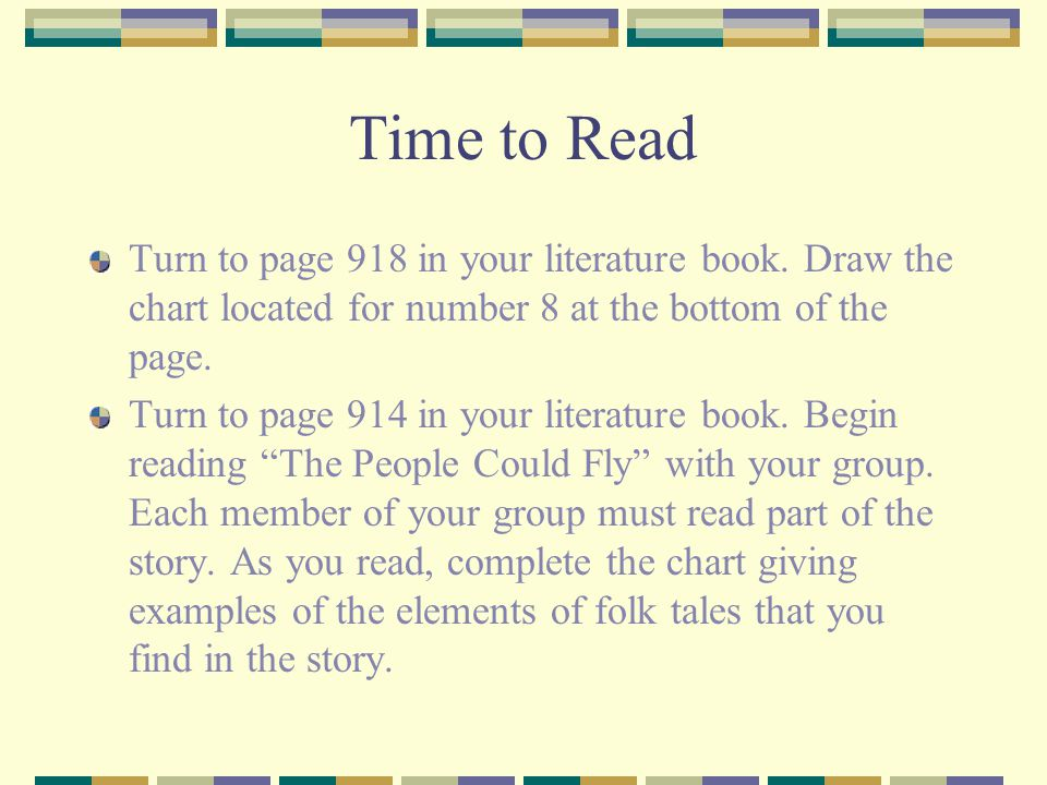 Time to Read Turn to page 918 in your literature book. Draw the chart located for number 8 at the bottom of the page.