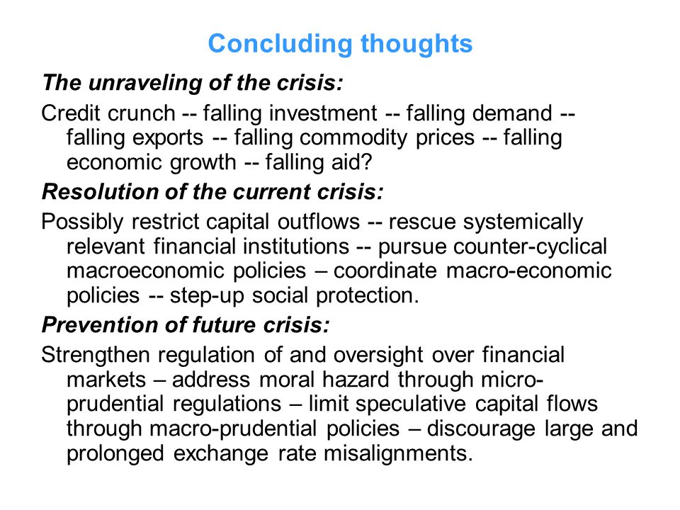 Concluding thoughts The unraveling of the crisis: