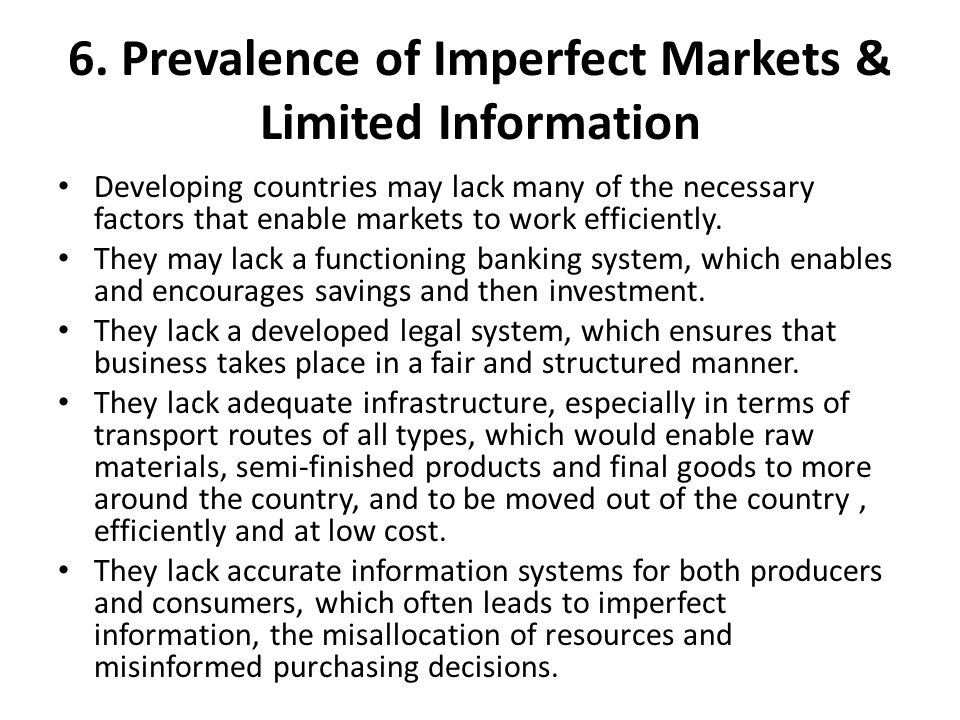 6. Prevalence of Imperfect Markets & Limited Information