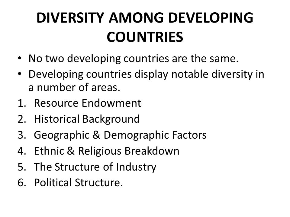 DIVERSITY AMONG DEVELOPING COUNTRIES