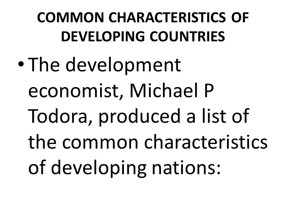 COMMON CHARACTERISTICS OF DEVELOPING COUNTRIES