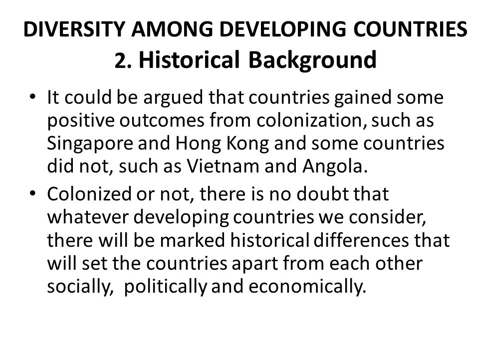 DIVERSITY AMONG DEVELOPING COUNTRIES 2. Historical Background