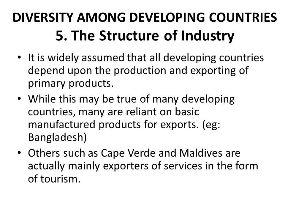 DIVERSITY AMONG DEVELOPING COUNTRIES 5. The Structure of Industry