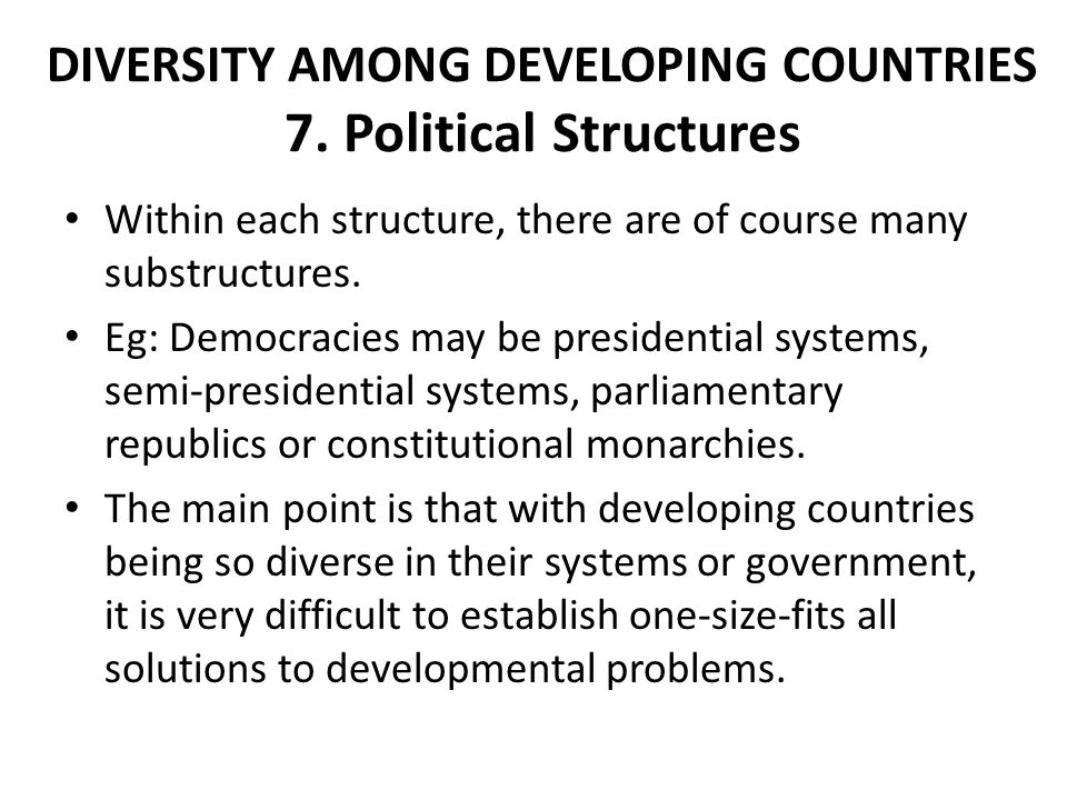 DIVERSITY AMONG DEVELOPING COUNTRIES 7. Political Structures