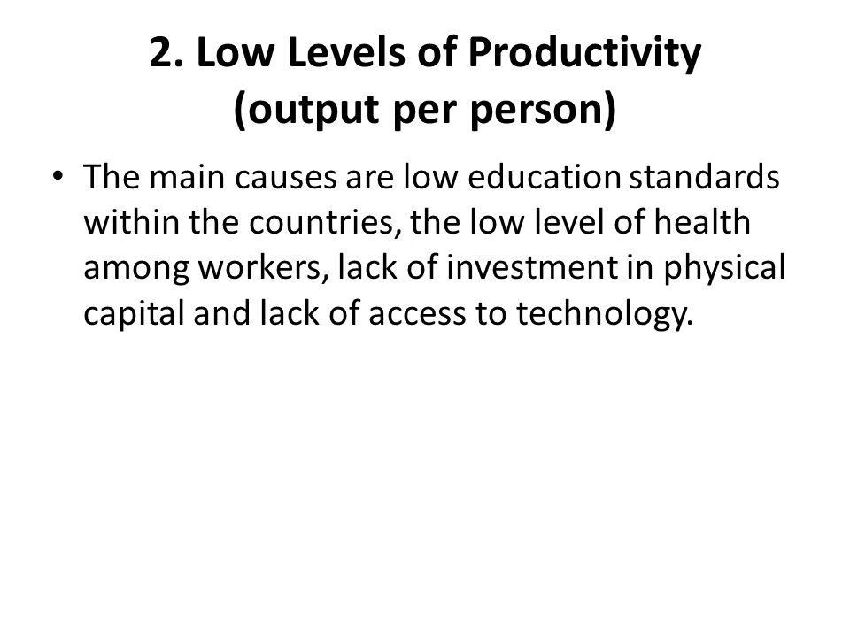 2. Low Levels of Productivity (output per person)