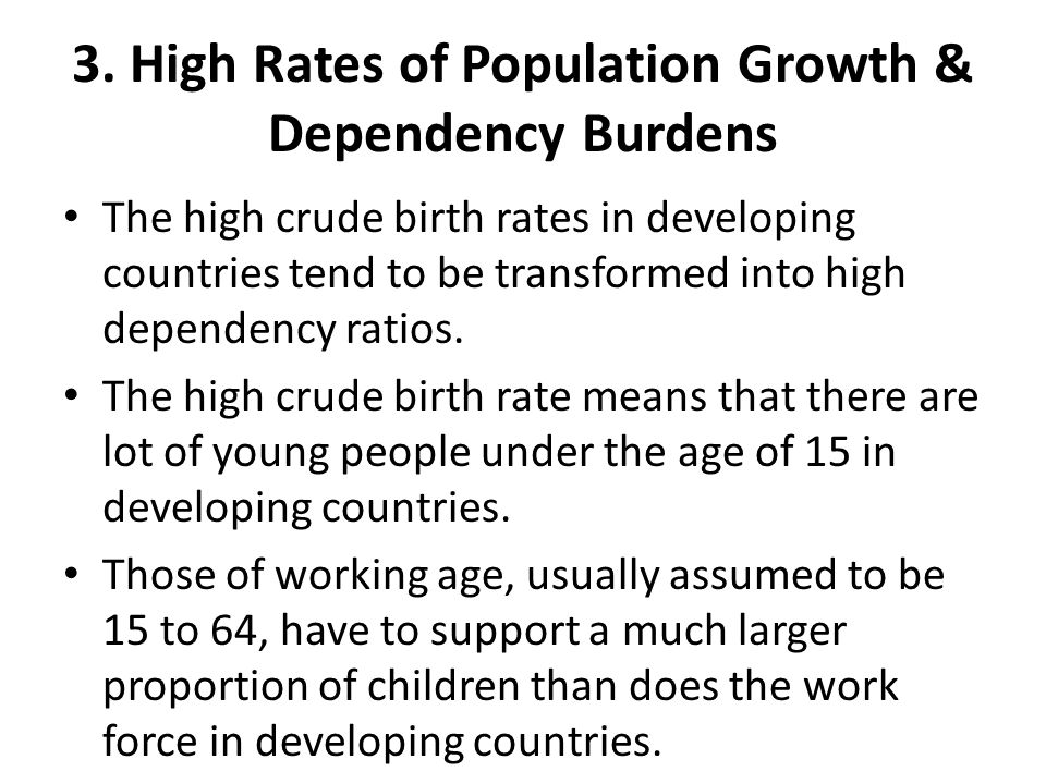 3. High Rates of Population Growth & Dependency Burdens