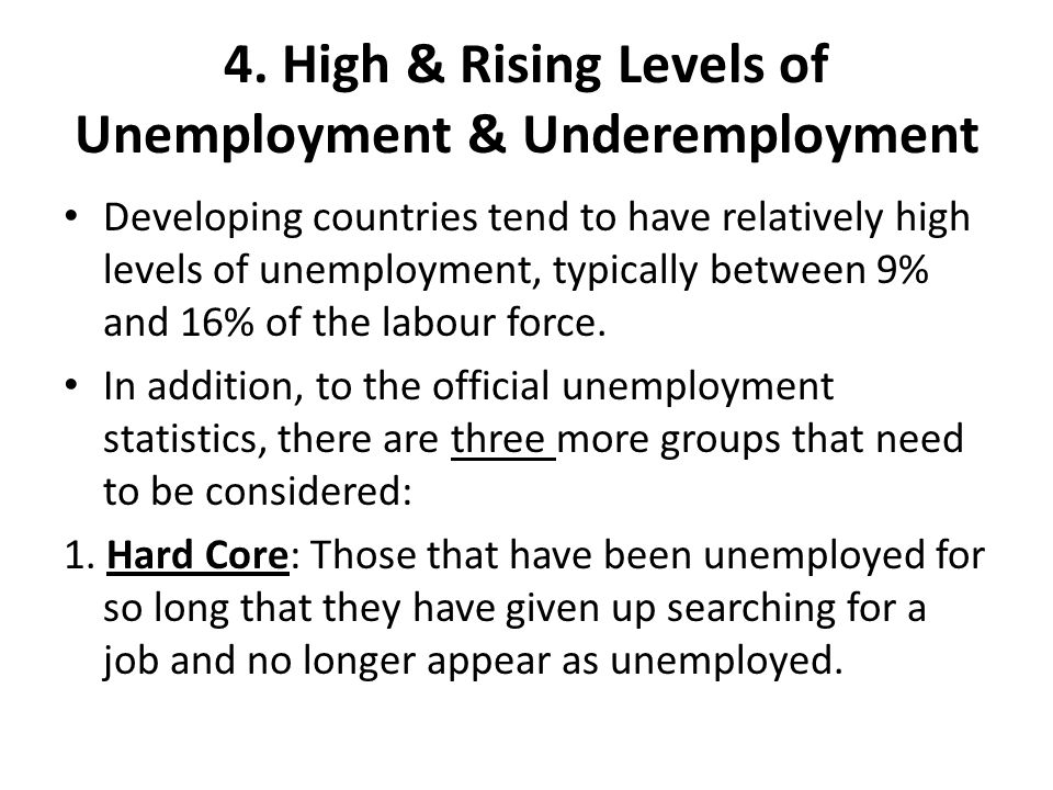 4. High & Rising Levels of Unemployment & Underemployment