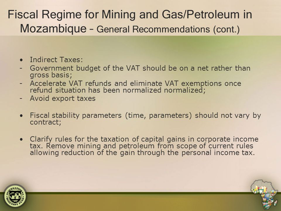 Fiscal Regime for Mining and Gas/Petroleum in Mozambique – General Recommendations (cont.)