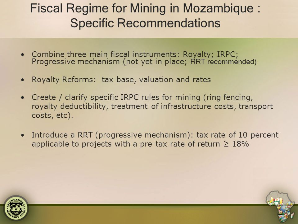 Fiscal Regime for Mining in Mozambique : Specific Recommendations