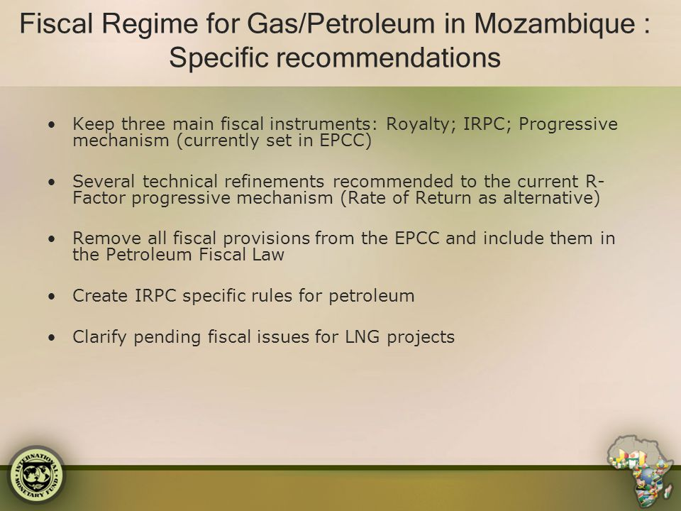 Fiscal Regime for Gas/Petroleum in Mozambique : Specific recommendations