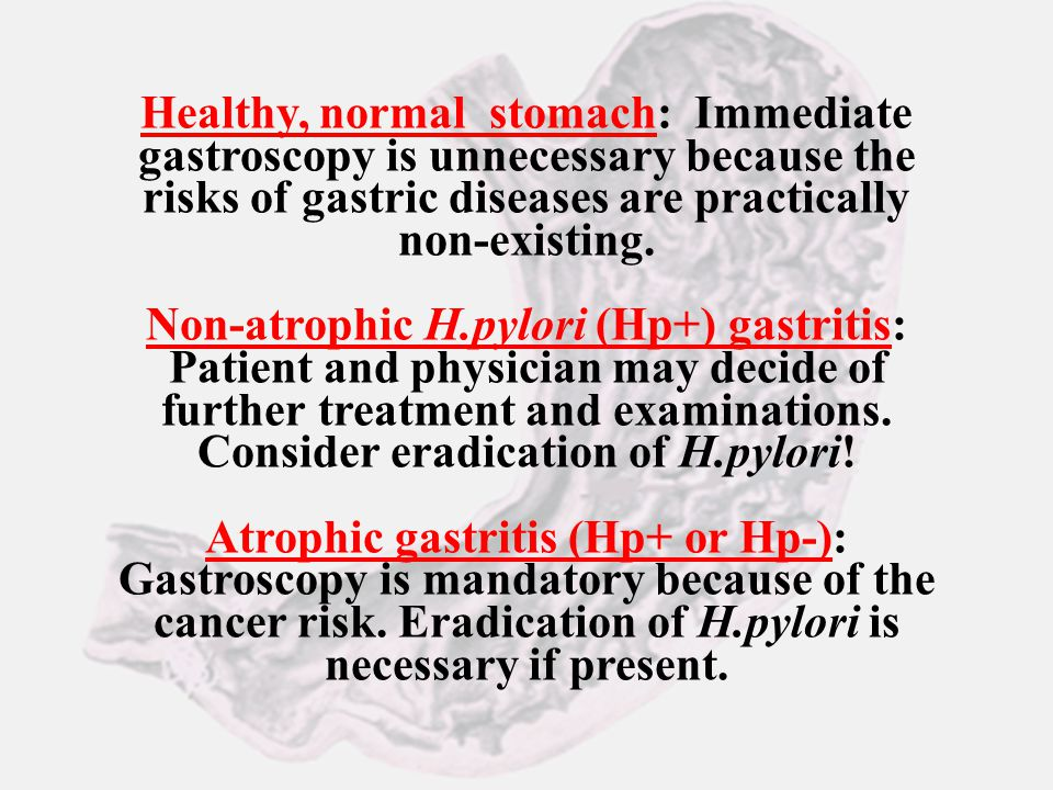 Healthy, normal stomach: Immediate gastroscopy is unnecessary because the risks of gastric diseases are practically non-existing.