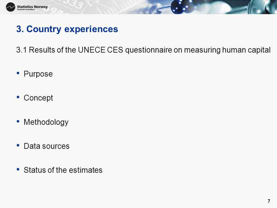 3. Country experiences 3.1 Results of the UNECE CES questionnaire on measuring human capital. Purpose.