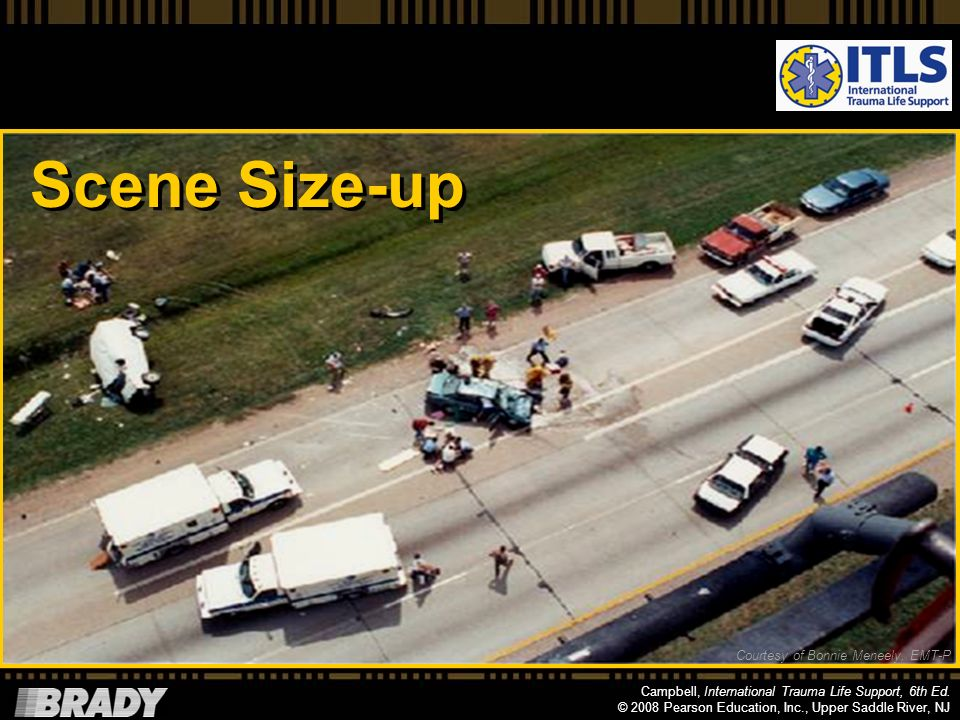 Scene Size-up NOTE: Additional useful information can be found in: