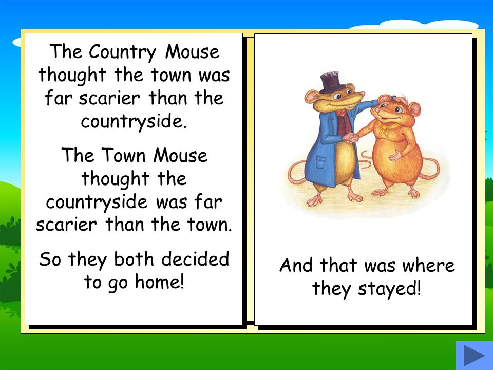 The Town Mouse thought the countryside was far scarier than the town.