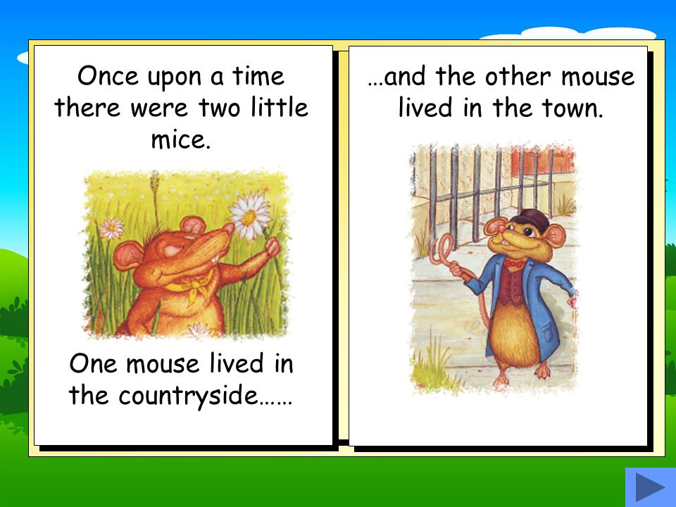 Once upon a time there were two little mice.