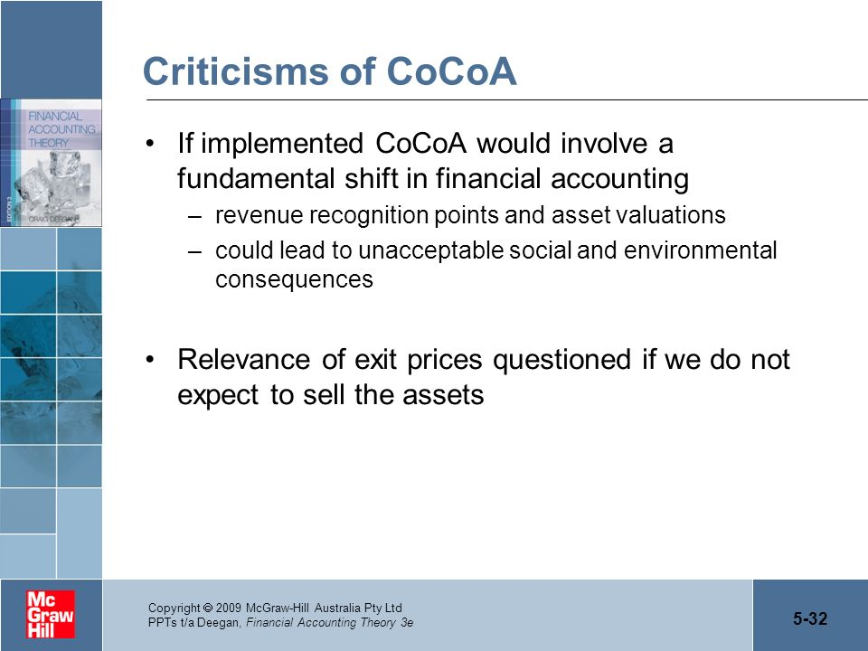 Criticisms of CoCoA If implemented CoCoA would involve a fundamental shift in financial accounting.