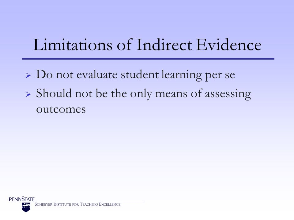 Limitations of Indirect Evidence